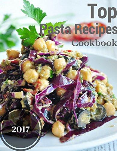 Top Pasta (Top Pasta Recipes Cookbook)