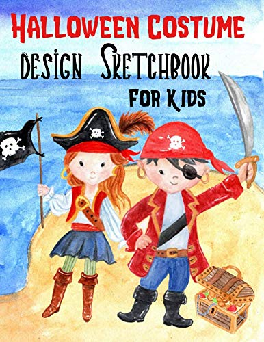 Price comparison product image Halloween Costume Design Sketchbook For Kids: With Girl And Boy Fashion Figure Templates (Halloween Activities For Kids)