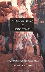 Disenchanting Les Bons Temps: Identity and Authenticity in Cajun Music and Dance (Post-Contemporary Interventions / Latin America in Translation)
