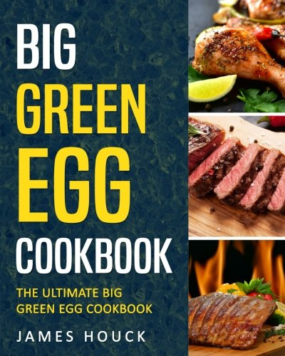 Price comparison product image Big Green Egg: Big Green Egg Cookbook: Quick and Easy Big Green Egg Recipes