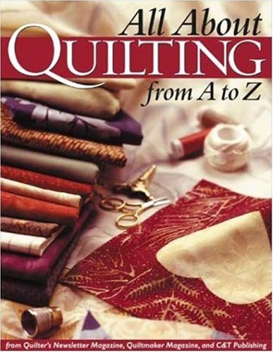- All About Quilting From A to Z
