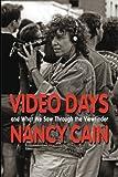 Video Days, Nancy Cain, 1468006800