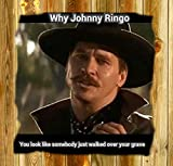 Old Tin Sign 8'' x 8'' Why John Ringo Looks Like Someone Step All Over Your Grave Tombstone Movie Quote Doc Holliday Classic Vintge Metal Sign