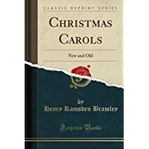 Christmas Carols: New and Old (Classic Reprint)