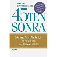 45'ten Sonra: Orta Yaşa Adım atanlar İçin Yol Haritası ve Genç Kalmanın Sırları