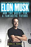 img - for Elon Musk and the Quest for a Fantastic Future Young Reader s Edition book / textbook / text book