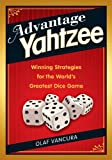 Advantage YAHTZEE: Winning Strategies for the World's Greatest Dice Game