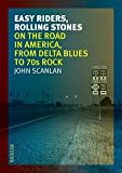 img - for Easy Riders, Rolling Stones: On the Road in America, from Delta Blues to 70s Rock (Reverb) book / textbook / text book