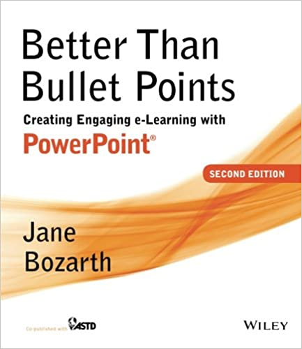 Better than bullet points creating engaging e learning with better than bullet points creating engaging e learning with powerpoint 2nd edition toneelgroepblik Choice Image