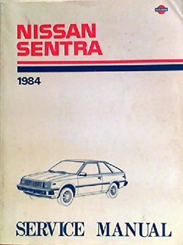 nissan sentra model b11 series service manual 1984 ltd editors of rh amazon com Nissan B19 Nissan B1