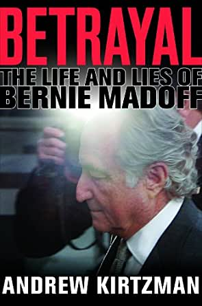 Amazon Com Betrayal The Life And Lies Of Bernie Madoff border=