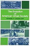 The Evolution of American Urban Society, Howard P. Chudacoff, 0132936704