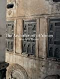 The Architecture of Yemen, Salma Samar Damluji and Abdullah Ahmad Bugshan, 185669514X