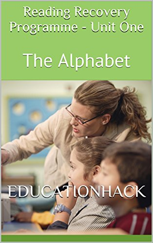 Reading Recovery Programme - Unit One: The Alphabet (Reading Hack Book 1)