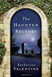 The Haunted Rectory, Katherine Valentine, 0385512023