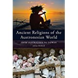 Ancient Religions of the Austronesian World: From Australasia to Taiwan (Library of Ethnicity, Identity and Culture)
