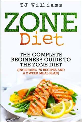 Zone diet the ultimate beginners guide to the zone diet includes zone diet the ultimate beginners guide to the zone diet includes 75 recipes and a 2 week meal plan tj williams 9781517080860 amazon books forumfinder Image collections