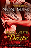 Blood, Breath, and Desire: A Tales of Blood and Magic Novel (Tales of Blood and Magic, #2)