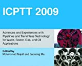 Icptt 2009 : Advances and Experiences with Pipelines and Trenchless Technology for Water, Sewer, Gas, and Oil Applications, Mohammad Najafi, editor, Baosong Ma, 0784410739