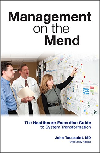 Download Management on the Mend: The Healthcare Executive Guide to System Transformation Pdf