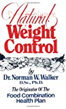 Pure and Simple Natural Weight Control, Norman W. Walker, 089019078X