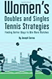 Womens Doubles and Singles Tennis Strategies, Joseph Correa, 1499225555
