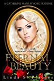 img - for Eternal Beauty: Volume 2 (Catherine Mans Psychic Suspense) by Ms. Linda S Prather (2013-09-03) book / textbook / text book