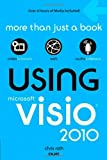 Using Microsoft Visio 2010, Que Publishing Staff and Chris Roth, 0789742977