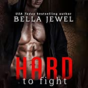 Hard to Fight | Bella Jewel