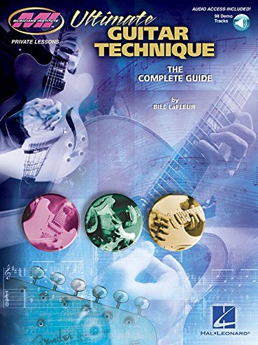 Ultimate Guitar Technique: The Complete Guide Book & Online Audio (Musicians Institute: Private Lessons)