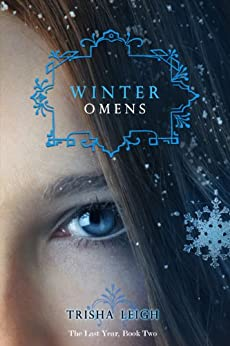 Winter Omens (The Last Year Book 2) by [Leigh, Trisha]