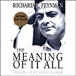 The Meaning of it All: Thoughts of a Citizen-Scientist | Richard Feynman