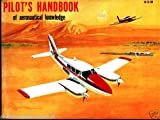 Pilots Handbook of Aeronautical Knowledge, FAA Staff, 1560270063