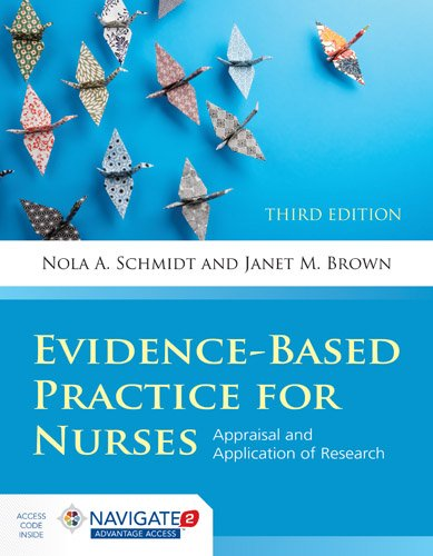 Evidence Based Practice For Nurses  Appraisal And Application Of Research  Schmidt  Evidence Based Practice For Nurses