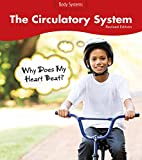 img - for The Circulatory System: Why Does My Heart Beat? (Body Systems) book / textbook / text book