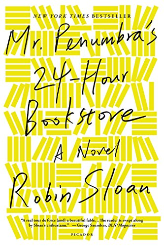 Mr. Penumbra's 24-Hour Bookstore: A Novel by [Sloan, Robin]