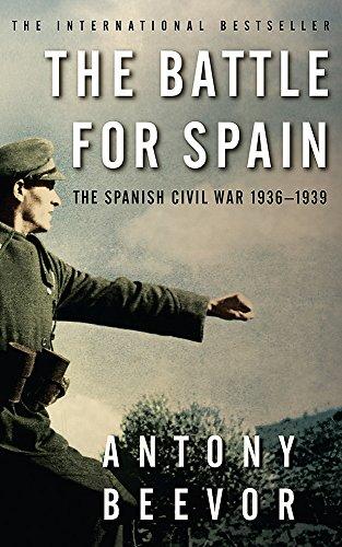 The Battle for Spain: The Spanish Civil War, 1936-1939. Antony Beevor