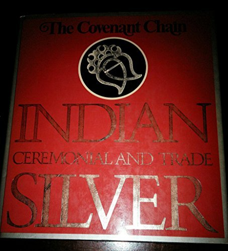 The Covenant Chain: Indian Ceremonial and Trade Silver