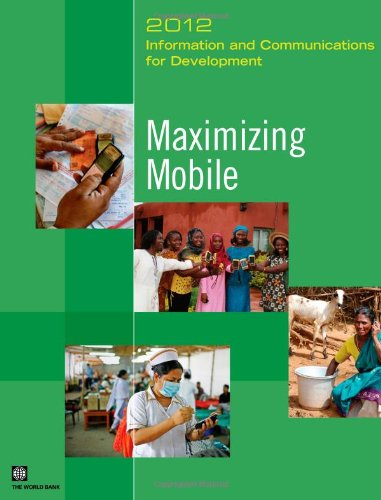 information-and-communications-for-development-2012-maximizing-mobile