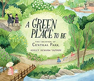 Book Cover: A Green Place to Be: The Creation of Central Park