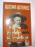 The Power of the Poor in History, Gutierrez, Gustavo, 0883443880