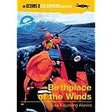 Birthplace of the Winds - Sea Kayaking Alaska