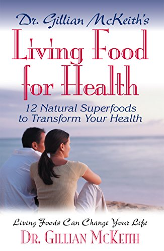 Dr. Gillian McKeith's Living Food for Health