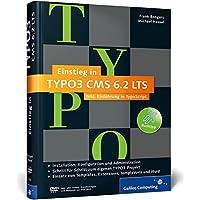 Einstieg in TYPO3 CMS 6.2 LTS: Installation, Grundlagen, TypoScript, TemplaVoilà, Extbase, Fluid (Galileo Computing)