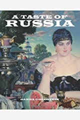 A Taste of Russia: A Cookbook of Russian Hospitality Paperback