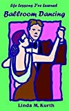 img - for Ballroom Dancing (Life Lesson I've Learned) book / textbook / text book