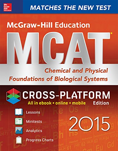 Download McGraw-Hill Education MCAT Chemical and Physical Foundations of Biological Systems 2015, Cross-Platform Edition (Mcgraw-Hill Education Mcat Preparation) Pdf