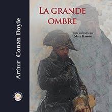 La grande ombre | Livre audio Auteur(s) : Arthur Conan Doyle Narrateur(s) : Marc Hamon