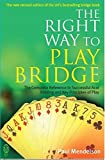 The Right Way to Play Bridge