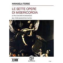 Le Sette opere di Misericordia: Le pale d'altare di Caravaggio del primo soggiorno a Napoli (2) (Alma Mater) (Italian Edition)